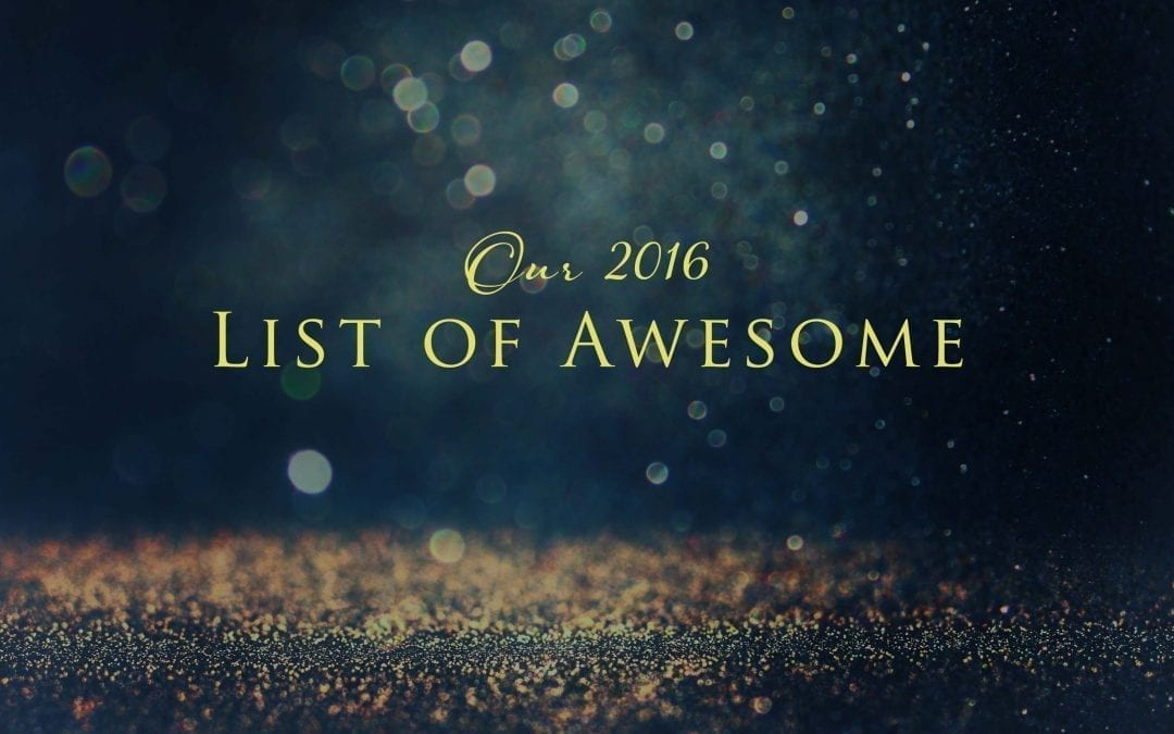 Our 2016 List of Awesome
