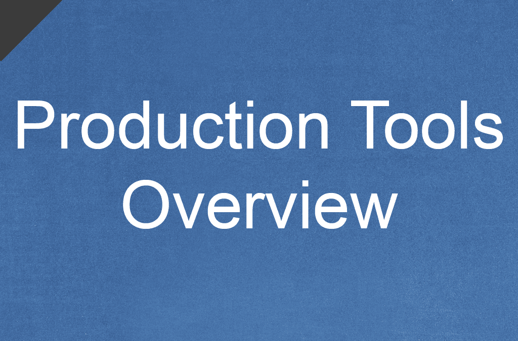 Production Tools Overview